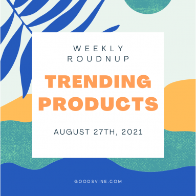 Weekly Roundup: This Week's Top Trending Products